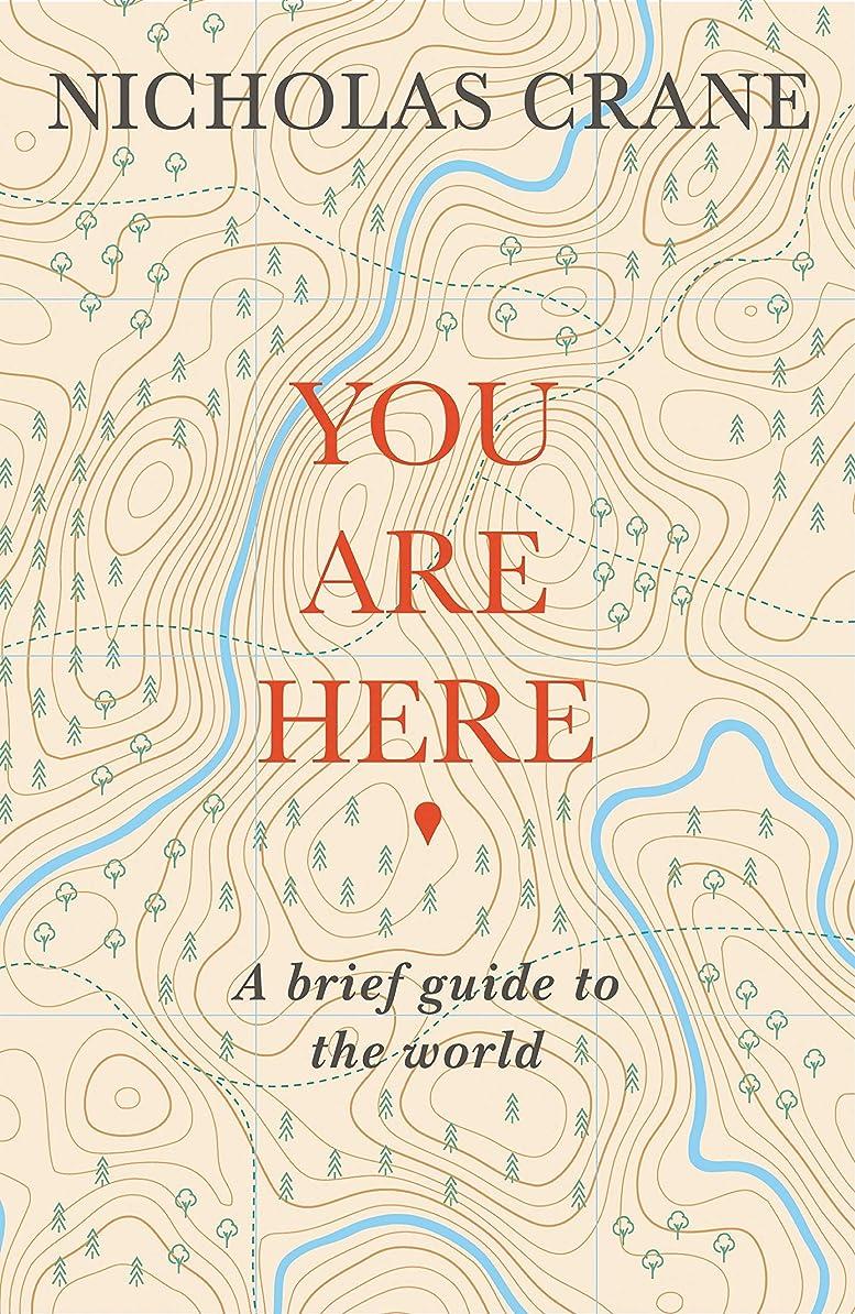 船尾デコラティブ資本You Are Here: A Brief Guide to the World (English Edition)