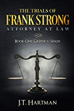 The Trials of Frank Strong, Attorney at Law - Book One: Greene v. Singh