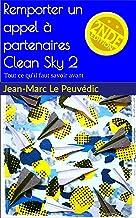 Remporter un appel à partenaires Clean Sky 2 (French Edition)