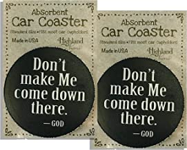 Absorbent Car Coasters, Set of 2, Features Humorous Religious Quote,Dont Make Me Come Down There. - GOD