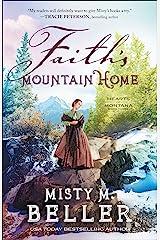 Faith's Mountain Home (Hearts of Montana Book #3) Kindle Edition