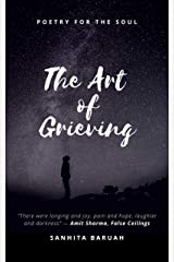 The Art of Grieving: Poetry for the soul Kindle Edition