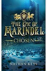 The Epic of Marindel: Chosen Kindle Edition