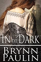 In the Dark (Silken Threads Series) Kindle Edition