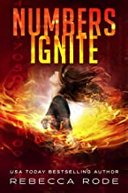 Numbers Ignite: A Dystopian Romance Thriller (Numbers Game Saga Book 2)