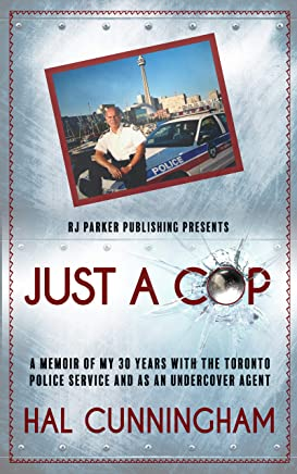 Just a Cop: A Memoir of My 30 Years with the Toronto Police Service and as an Undercover Agent (English Edition)
