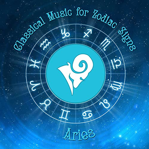 Classical Music for Zodiac Signs: Aries by Various artists