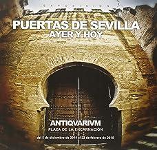 Puertas de Sevilla: Ayer y hoy (Fuera de Colección)