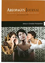 Ethics in Christian Perspective. The Areopagus Journal of the Apologetics Resource Center. Volume 9, Number 1.