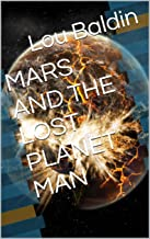 MARS AND THE LOST PLANET MAN (English Edition)