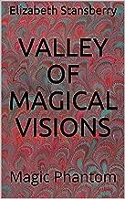 Valley of Magical Visions: Magic Phantom