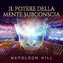 Il Potere della Mente subconscia