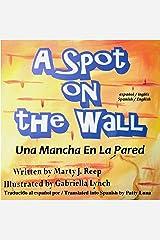 Spanish-English: Spot on the Wall (Kindle): (Bilingual) (Spanish Edition) Kindle Edition