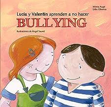 Lucia y Valentín aprenden a no hacer bullying (Buenas Maneras) (Spanish Edition)