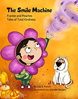 The Smile Machine (Frankie and Peaches: Tales of Total Kindness Book 3)