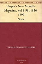 Harper's New Monthly Magazine, vol 1-98, 1850-1899 None