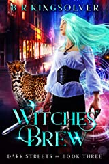 Witches' Brew: An Urban Fantasy (Dark Streets Book 3) Kindle Edition