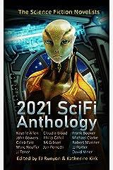 2021 SciFi Anthology: The Science Fiction Novelists Kindle Edition