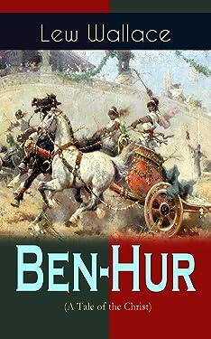 Ben-Hur (A Tale of the Christ): Historical Novel