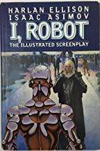 I, Robot The Illustrated Screenplay