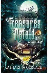 Treasures Retold 4: Fairy Tale Retelling Omnibus (Volumes 10-12) (Treasures Retold Omnibus) Kindle Edition