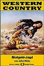 WESTERN COUNTRY 267: Blutgeld-Jagd (Western-Reihe) (German Edition)