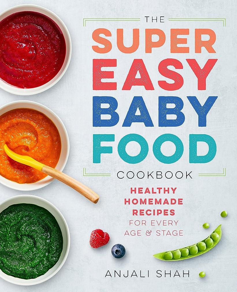販売計画羊カビSuper Easy Baby Food Cookbook: Healthy Homemade Recipes for Every Age and Stage (English Edition)