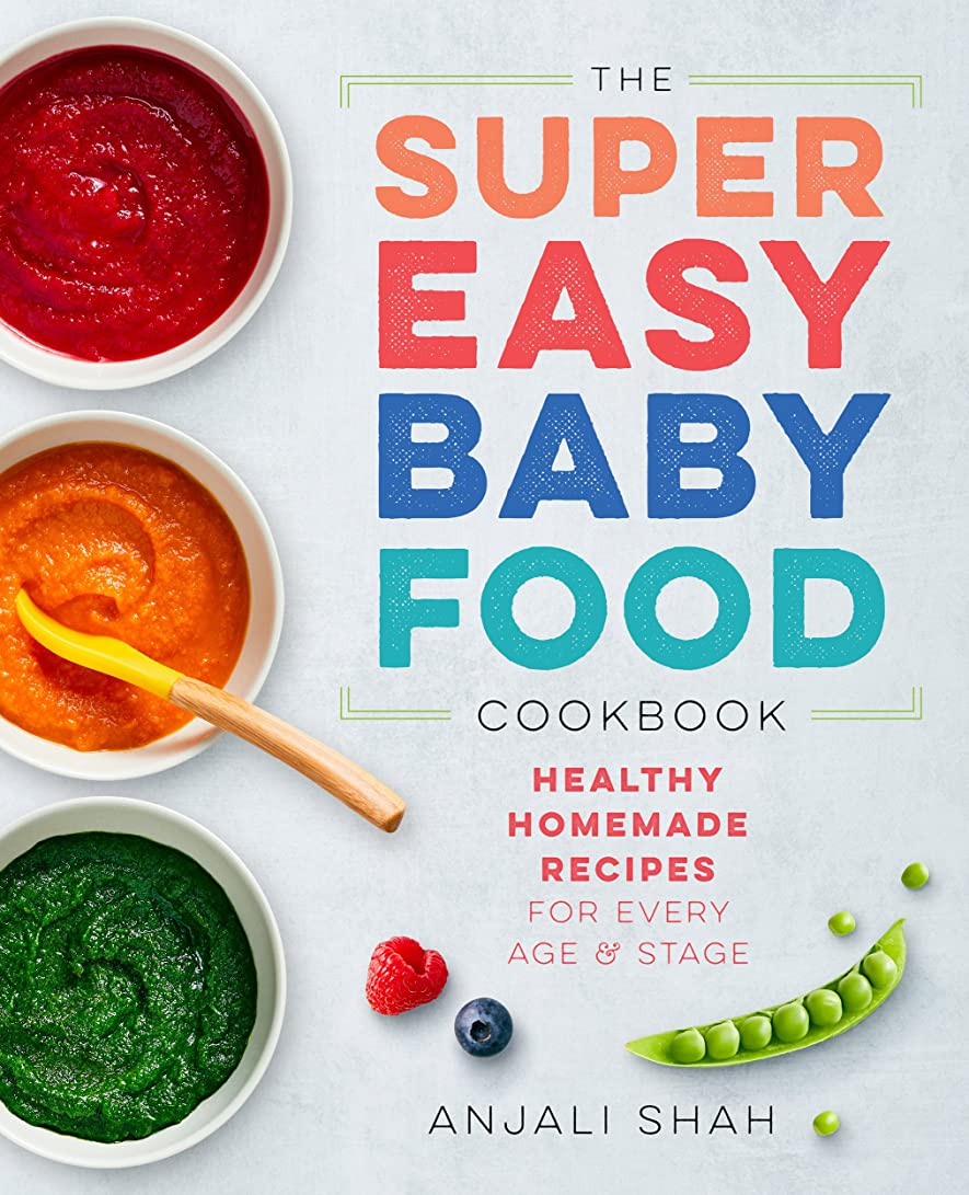 反発する散るニコチンSuper Easy Baby Food Cookbook: Healthy Homemade Recipes for Every Age and Stage (English Edition)