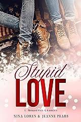 Stupid Love : Nouvelles Chances #1 Format Kindle