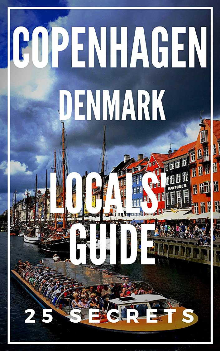 しみ接続された麻酔薬Copenhagen 25 Secrets - The Locals Travel Guide  For Your Trip to Copenhagen (Denmark) 2019 (English Edition)