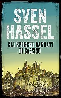 GLI SPORCHI DANNATI DI CASSINO: Edizione italiana (Sven Hassel Libri Seconda Guerra Mondiale) (Italian Edition)