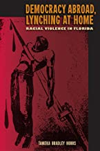 Democracy Abroad, Lynching at Home: Racial Violence in Florida