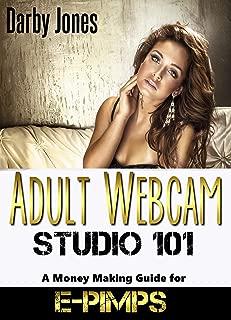 Adult Webcam Studio 101 - A Money Making Guide for E-pimps (Unconventional Entrepreneurs Book 1)