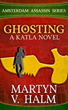 Ghosting - A Katla Novel (Amsterdam Assassin Series Book 4)