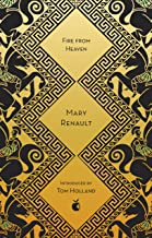 Fire from Heaven: A Novel of Alexander the Great: A Virago Modern Classic (Alexander The Great Trilogy Book 1) (English Ed...