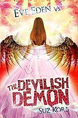 Eve Eden vs the Devilish Demon Kindle Edition