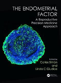 The Endometrial Factor: A Reproductive Precision Medicine Approach