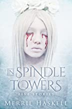 In Spindle Towers: Five Stories
