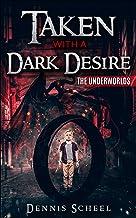 Taken With a Dark Desire: The Underworlds (English Edition)