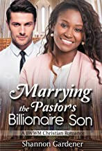 Marrying The Pastor's Billionaire Son: A BWWM Christian Love Story