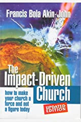 THE IMPACT-DRIVEN CHURCH: How To Make Your Church A Force And Not A Figure Today Kindle Edition