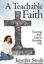 A Teachable Faith: Learning from God in Everyday Life