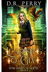 Learning to Give (Hawthorn Academy Book 4) Kindle Edition