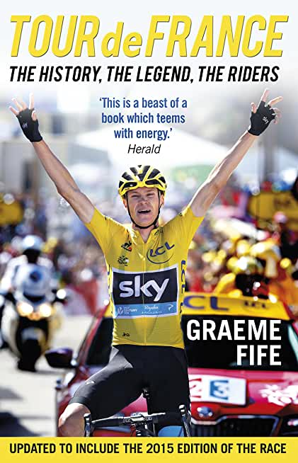 Tour de France: The History, The Legend, The Riders (English Edition)