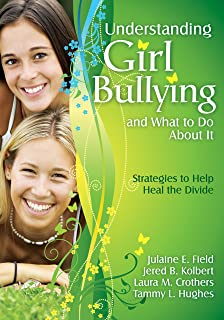 Understanding Girl Bullying and What to Do About It: Strategies to Help Heal the Divide (English Edition)
