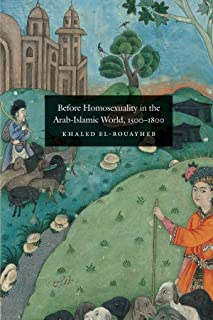 Before Homosexuality in the Arab-Islamic World, 1500-1800