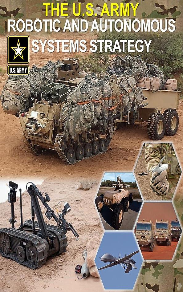 超越する抑圧するバケットThe U.S. Army Robotic and Autonomous Systems Strategy (English Edition)