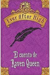 Ever After High. El cuento de Raven Queen (Spanish Edition) Kindle Edition