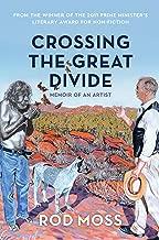 Crossing the Great Divide  : Memoir of an Artist