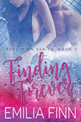 Finding Forever: Book 3 of the Rollin On Series Kindle Edition